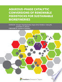 Aqueous phase Catalytic Conversions of Renewable Feedstocks for Sustainable Biorefineries