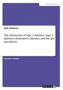 The Interaction of Type 2 Diabetes  Type 3 Diabetes  Alzheimer s Disease   and Thegut Microbiota