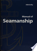 """Admiralty Manual of Seamanship"" by Great Britain. Ministry of Defence (Navy)"