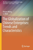 The Globalization of Chinese Enterprises  Trends and Characteristics