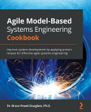 Agile Model Based Systems Engineering Cookbook Book