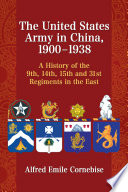 The United States Army in China  1900      1938
