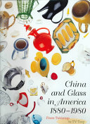 China and Glass in America  1880 1980