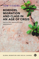 Borders  Migration and Class in an Age of Crisis