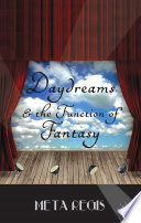 Daydreams and the Function of Fantasy