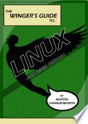 The Winger's Guide to Linux