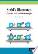 Stahl s Illustrated Chronic Pain and Fibromyalgia