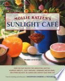 Mollie Katzen s Sunlight Cafe Book