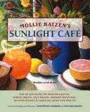 Mollie Katzen s Sunlight Cafe