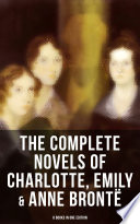 The Complete Novels Of Charlotte Emily Anne Bront 8 Books In One Edition