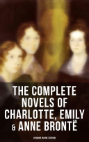 Pdf The Complete Novels of Charlotte, Emily & Anne Brontë - 8 Books in One Edition Telecharger