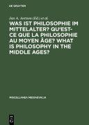 Was ist Philosophie im Mittelalter? Qu'est-ce que la philosophie au moyen âge? What is Philosophy in the Middle Ages?
