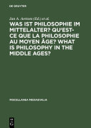 Was ist Philosophie im Mittelalter? Qu'est-ce que la philosophie au moyen âge? What is Philosophy in the Middle Ages?