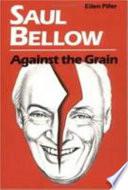 Saul Bellow Against the Grain Book PDF