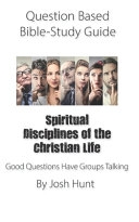 Question based Bible Study Guide    Spiritual Disciplines of the Christian Life