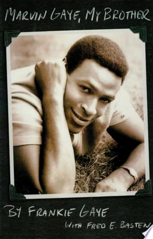 Download Marvin Gaye, My Brother Free Books - Dlebooks.net