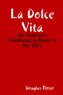 La Dolce Vita: An American Childhood In Rome in the 60's