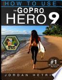 GoPro HERO 9 Black  How To Use The GoPro HERO 9 Black