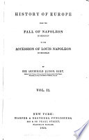 History of Europe  from the Fall of Napoleon  in 1815  to the Accession of Louis Napoleon  in 1852 Book