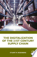 The Digitalization of the 21st Century Supply Chain