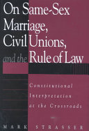 On Same sex Marriage  Civil Unions  and the Rule of Law