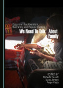 We Need to Talk about Family: Essays on Neoliberalism, the Family ...