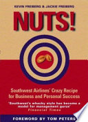 Nuts!  : Southwest Airlines' Crazy Recipe for Business and Personal Success