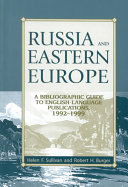 Russia and Eastern Europe: A Bibliographic Guide to ...