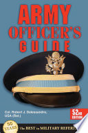 """Army Officer's Guide: 52nd Edition"" by Col. Robert J. Dalessandro USA (Ret.), Lt. Gen. David H. Huntoon Jr."
