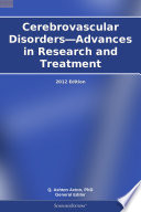 Cerebrovascular Disorders—Advances in Research and Treatment: 2012 Edition