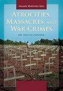 Pdf Atrocities, Massacres, and War Crimes: An Encyclopedia [2 volumes] Telecharger