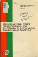 4th International Report on the Prevention and Suppression of Dust in Mining  Tunnelling  and Quarrying