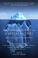 Anthropocene or Capitalocene?