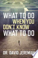 What to Do When You Don t Know What to Do