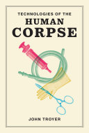 Technologies of the Human Corpse [Pdf/ePub] eBook