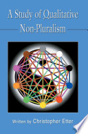 A Study Of Qualitative Non Pluralism Book PDF