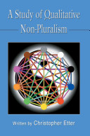 A Study of Qualitative Non Pluralism