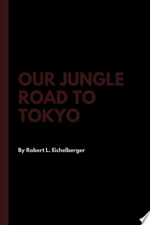 [pdf - epub] Our Jungle Road to Tokyo - Read eBooks Online