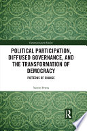 Political Participation Diffused Governance And The Transformation Of Democracy
