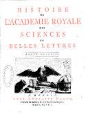 Histoire de l'Academie Royale des Sciences et des Belles Lettres