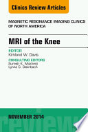 MRI of the Knee  An Issue of Magnetic Resonance Imaging Clinics of North America  E Book Book