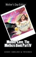 Mother-Love, The Mothers Book Part IV