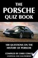 The Porsche Quiz Book  : 100 Questions on the History of Porsche
