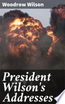 President Wilson s Addresses