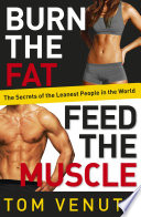 Burn the Fat  Feed the Muscle Book