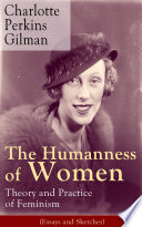 The Humanness of Women  Theory and Practice of Feminism  Essays and Sketches