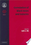 Coevolution of Black Holes and Galaxies: Volume 1, Carnegie Observatories Astrophysics Series