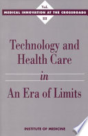 Technology and Health Care in an Era of Limits Book