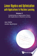 Linear Algebra And Optimization With Applications To Machine Learning   Volume Ii  Fundamentals Of Optimization Theory With Applications To Machine Learning