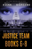 The Justice Team Romantic Suspense Series Box Set (Vol. 6-8)
